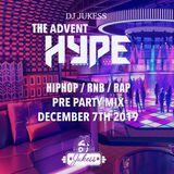 #TheAdventHype - Dec 7th 2019 - Pre Party Mix - @DJ_Jukess