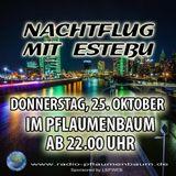Nachtflug mit Estebu - Sendung vom 25.10.2018 - im Radio Pflaumenbaum