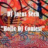 Holic DJ Contest Set by DJ Jaros Sech