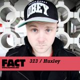FACT Mix 323: Huxley
