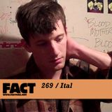 FACT Mix 269: Ital