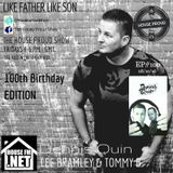 House Proud Show 100th Episode with Lee Bramley & Tommy B Featuring Dennis Quin Guest Mix