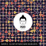 Matr.S - Dj Set @t MAO Bar 30.08.2015