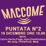 MACCOME PUnTTANA #2 Martedì 16-12-14 Calvin Harris,Frega, Icani,ZimòGiuliano, Wu tang, PinkisPunk