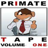 Primate Tape Volume One