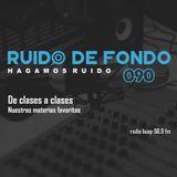 Ruido de Fondo 90 – De clases a clases (09 Agosto 2018)
