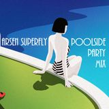 Arsen Superfly - Poolside Party Mix