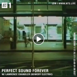 Perfect Sound Forever w/ Lawrence Chandler (Bowery Electric & Happy Families) - 18th October 2017