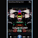 DJSanchez Mix - ElectroHouse MixTape (Golden castile Guest Mix #1 )