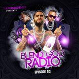 Blend God Radio Episode #93 (New Hip Hop)