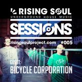 Rising Soul Sessions #005 // Guest: Bicycle Corporation