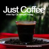 JUST COFFEE mix by Dj STEPH MAG