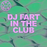 MIX024 ~ DJ Fart in the Club