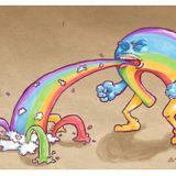Puking up Rainbows