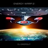 ENERGY WARP 2 - DROPOUT DJ MIX - 2015