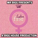 Mr. Bigg Presents Ladies First