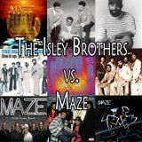 The Isley Brothers Vs. Maze featuring Frankie Beverly