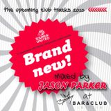 BRAND NEW (The Upcoming Club Tracks 2013) - mixed by JASON PARKER