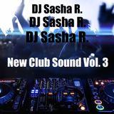 DJ Sasha R. - New Club Sound Vol. 3