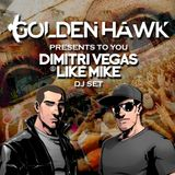Golden Hawk - Dimitri Vegas & Like Mike DJ Set