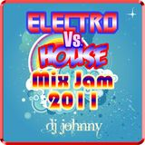DJ Johnny - Electro Vs. House Mix Jam 2011