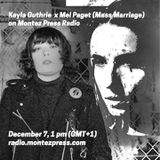 Kayla Guthrie and Mel Paget (Mass Marriage) on Montez Press Radio