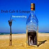 Drab Cafe & Lounge - Neverending
