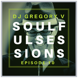 SOULFUL SESSIONS, Episode 10 - Soulful House Mix (June 15, 2019)