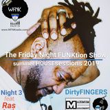 The Friday Night FUNKtion Show ft. DirtyFINGERS w/ RAS ANTHONY + Brian Nance