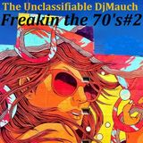Freakin' the 70's #2 The Unclassifiable DjMauch