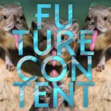 FUTURE CONTENT #05