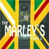 THE MARLEYS PART 2 ** ZIGGY*DAMIAN*KYMANI*STEPHEN*JULIAN*MELODIE MAKERS* PART 2 FULL MIX MARLEY CHIL