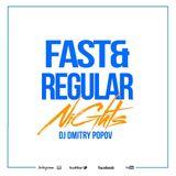 DJ Dmitry Popov - Fast & Regular Nights [012]