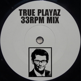TRUE PLAYAZ 33RPM MIX by rm