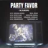 Party Favor@ Bootshaus Cologne, Germany 08/25/17