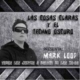 """27/28 Marzo 2014 RADIO SHOW """"Las cosas claras y el techno oscuro"""" By Mark Loop"""