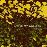 Taste My Colors #1 (2006)
