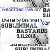 Brainwash liveset 81' @ SUBLIMINAL BASTARDS in Hasselt (The Zoo, on 09-11-2012)