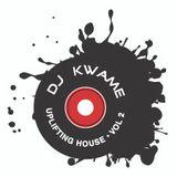 DJ KWAME UPLIFTING HOUSE VOL. 2