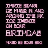 Thirty years of music in and around the UK top twenty on your birthday...