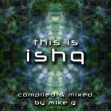 This Is Ishq - compiled & mixed by Mike G