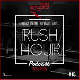 RUSH HOUR #15 Lunis / Say What / Top Dan & Guest