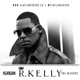Dj Flatline Presents... The R. Kelly Mixtape [[[DOWNLOAD LINK IN DESCRIPTION]]]