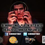 MurattMat - Play Fm 102.9 (06.04.2013)