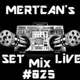 Mertcan's Set Live Mix #025