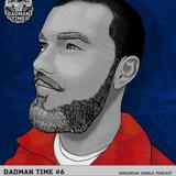 BADMANTIME PODCAST #006 (MAXTREEM) [DECEMBER 2013]