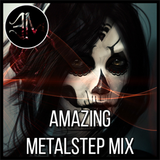Amazing Metalstep Mix