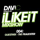 Davi C - I Like It Mixshow 004 with The Fraudster Guestmix