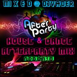 House & Dance Feb 2k16 Afterparty Mix (Mixed @ DJVADER)