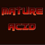 Mature Acid